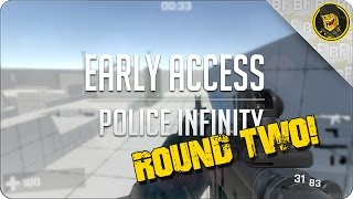 Early Access | Police Infinity | ROUND TWO! - I Hurt Their Reputation With The First One!