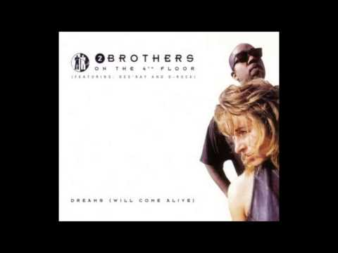 2 Brothers On The 4th Floor - Dreams (Will Come Alive)