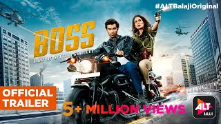 BOSS | Official Trailer | Karan Singh Grover | Sagarika Ghatge | Gaurav Gera | ALTBalaji