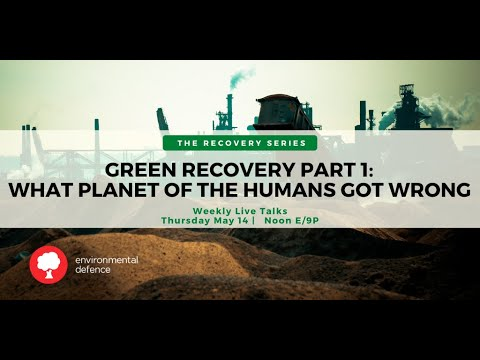Green Recovery Part 1: What Planet Of The Humans Got Wrong