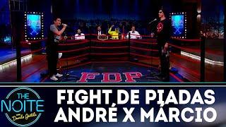 Fight de Piadas: André Santi x Márcio Américo - Ep.14 | The Noite (21/06/18)