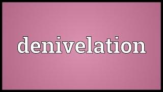 Denivelation Meaning