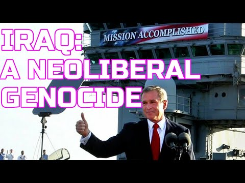 Iraq: A Neoliberal Genocide
