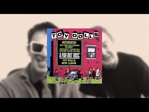 THE TOY DOLLS ALBUM INTERVIEWS - A FAR OUT DISC