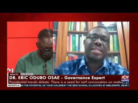 Presidential travels debate: A policy guidance will help the Republic of Ghana - Dr. Oduro Osae