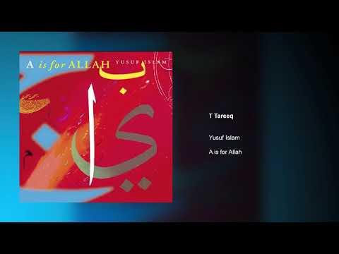 Yusuf Islam - T Tareeq | A Is For Allah