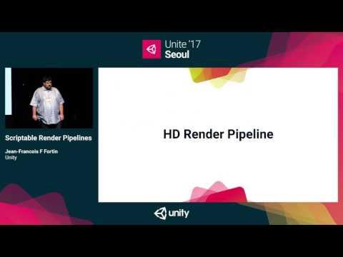 Unite '17 Seoul  - Scriptable Render Pipelines
