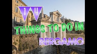 Top 14 Things To Do In Bergamo, Italy