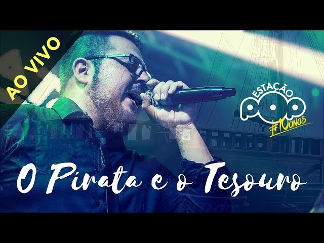 O Pirata e o Tesouro - Estação Pop (Ao vivo no Petry)