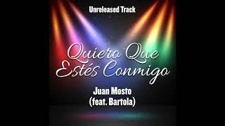 Quiero Que Estés Conmigo - Juan Mosto (feat. Bartola) - Duetos Imposibles - Unreleased Track