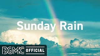 Sunday Rain: Relaxing Rainy Jazz - Amazing Cafe Piano Music for Studying, Sleep, Work