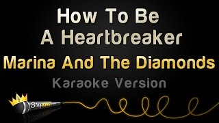 Marina And The Diamonds - How To Be A Heartbreaker (Karaoke Version)