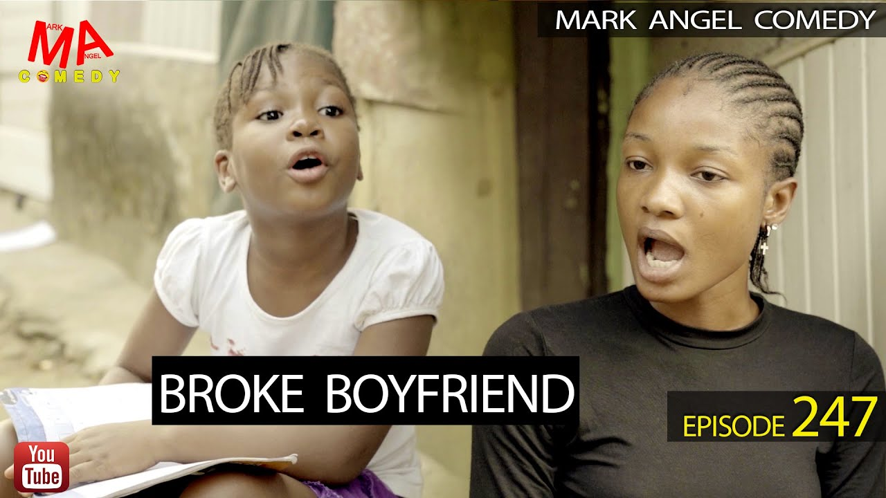BROKE BOYFRIEND (Mark Angel Comedy) (Episode 247)