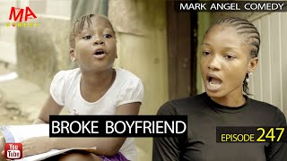 Download Mark Angel Comedy - BROKE BOYFRIEND (Mark Angel Comedy Episode 247)