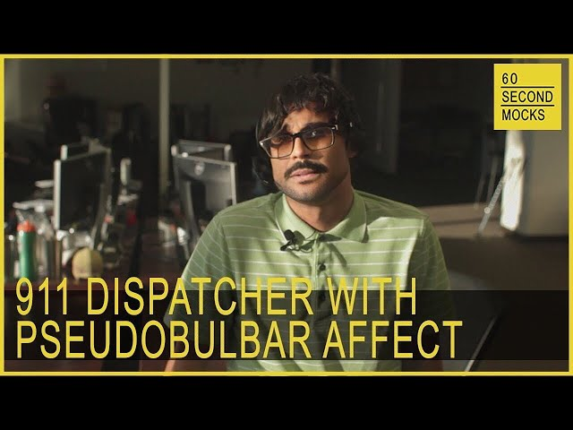 911 Dispatcher with PseudoBulbar Affect // 60 Second Mocks // Mini-Mocks One Minute Documentary