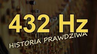432 Hz - Historia prawdziwa [Reduktor Szumu] #176
