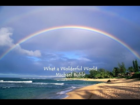 What a Wonderful World - Michael Bublé tradução trilha sonora Sete Vidas