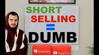 Why Short Selling is Dumb