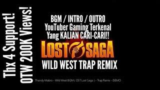 Thendy Mabro - Wild West (Trap Remix) ost bgm Lost Saga - Short Version