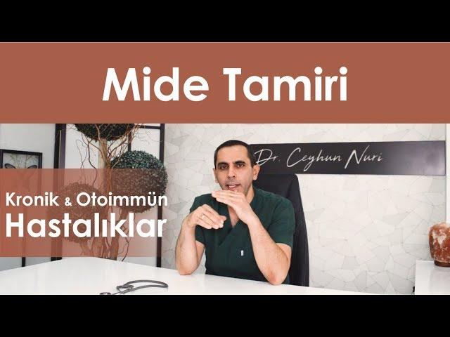 Mide Tamiri / Kronik ve Otoimmün Hastalıklar - Sağlıklı Bilgi - Dr. Ceyhun Nuri