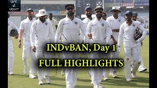 FULL HIGHLIGHTS || IND BAN || First Test, Day 1 || Indian Bowlers Nailed Bangla Team