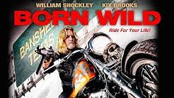 """BORN WILD 🎬 Biker-Drama für alle Fans von """"Sons of Anarchy"""" 🎬 in voller Länge deutsch 2019"""