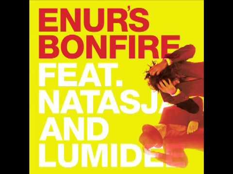 Enur - Bonfire ft Natasja & Lumidee