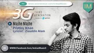 Majhe Majhe | Prottoy Khan | Karaoke | Instrumentals | 3G | Lyric Video |