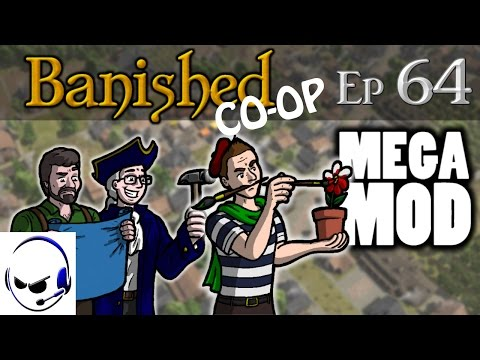 Banished MegaMod Co-op Series - Episode 64 - The Final Curtain
