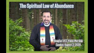 """The Spiritual Law of Abundance"" - Video Worship Service"