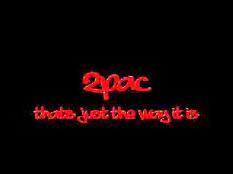 2Pac - Changes (Thats Just the Way It Is)