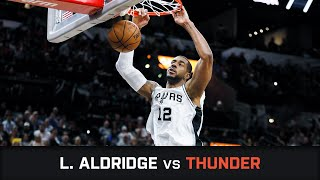 LaMarcus Aldridge's Highlights: 56 PTS, 4 AST, 4 BLK, Clutch Vs Thunder (10.01.2019)