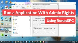 How to Run a Application with Admin rights using RunasSPC [Tutorial]