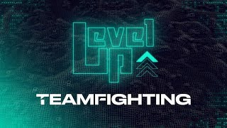 Level Up: Lessons in Teamfighting