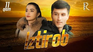 Iztirob (o'zbek serial) | Изтироб (узбек сериал) 11-qism