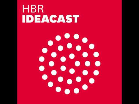 HBR IdeaCast Apr 17 2018 Podcast