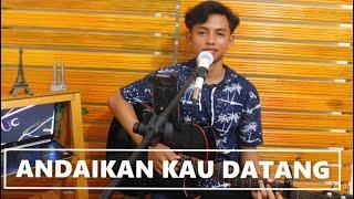 Download ANDAIKAN KAU DATANG - NOAH || Cover By Mahesa Ammarifda
