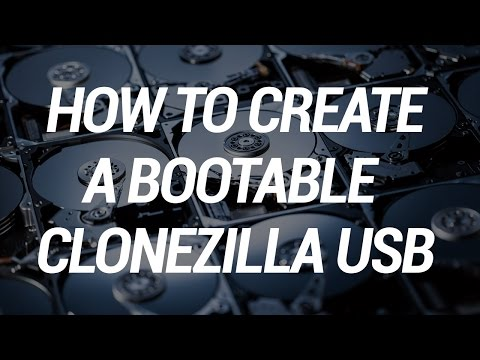 How To Create a Bootable Clonezilla USB Flash Drive