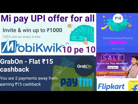 Mi Pay UPI Offer For All Get Upto 1000₹ Scratch Card | Paytm Grabon 2 Pe 15 | Mobikwik 10pe10 Offer