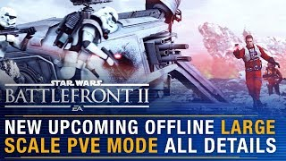 New Upcoming Offline Large Scale PVE Mode: All Known Details | Battlefront Update