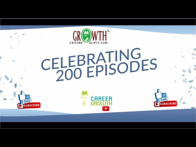 Celebrating 200 Episodes - Growth Centre,  A Journey of 20 years...