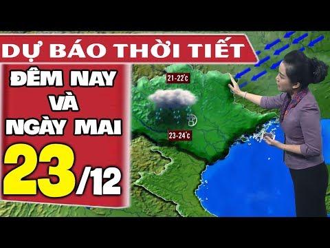 Dự báo thời tiết hôm nay và ngày mai 23/12 | Dự báo thời tiết đêm nay mới nhất