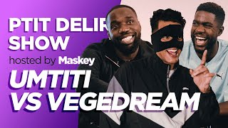 UMTITI vs VEGEDREAM / MASKEY - Ptit Delire Show