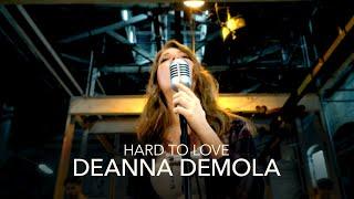 Deanna DeMola   Hard To Love