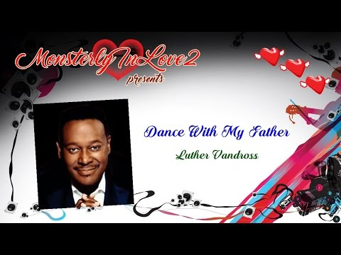 Luther Vandross - Dance With My Father Again (Father