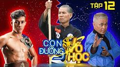 CON ĐƯỜNG VÕ HỌC | CDVH #12 FULL | Duy Nhất và trận giao đấu nảy lửa với võ sĩ Thiếu Lâm Song Diện