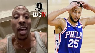 Dwight Howard Defends Ben Simmons After He Received Backlash! 🤷🏾♂️