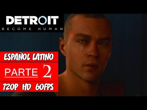 Detroit: Become Human | Walkthrough en Español Latino | Parte 2 (Sin Comentarios)