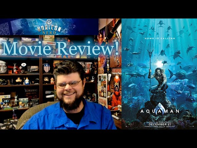 🔵🎥 Aquaman - Movie Review!