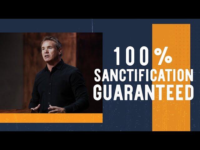 100% Sanctification Guaranteed